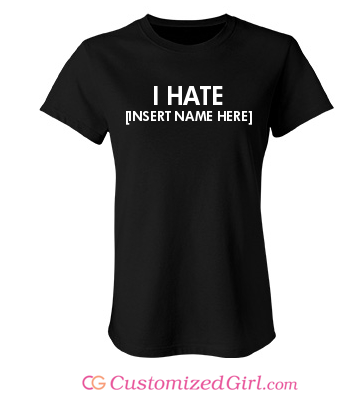 Break up shirt I hate name