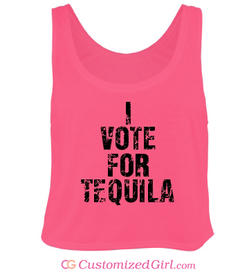 I vote for tequila shirt