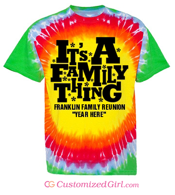 Tie dye shirts family reunion