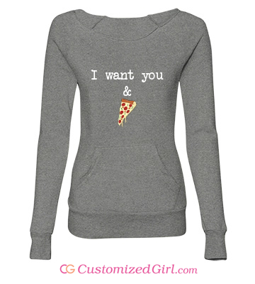 Pizza shirt I want you and pizza