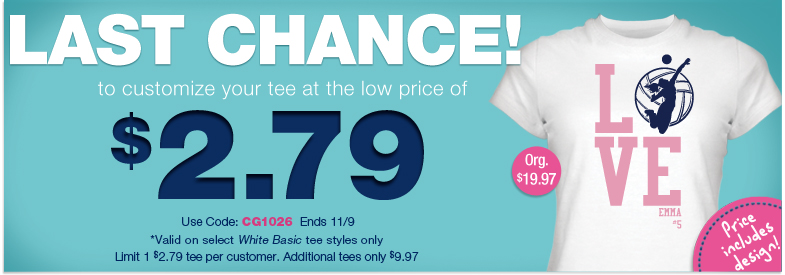 Design Your Own Tee for Only $2.79! Good towards one White Promo Tee! Use coupon code CG1026 at checkout!
