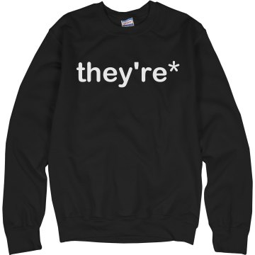 They're Asterisk Unisex Hanes Crew Neck Sweatshirt
