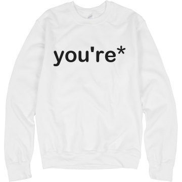 You're Asterisk Unisex Hanes Crew Neck Sweatshirt