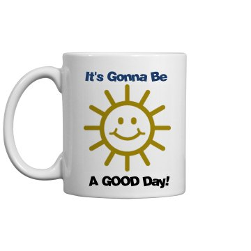 Good Day Mug 11oz Ceramic Coffee Mug