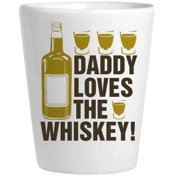 Daddy Loves Whiskey! Ceramic Shotglass