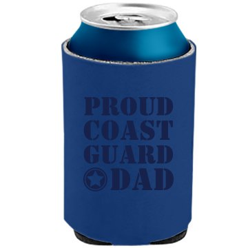 Proud Coast Guard Dad The Official KOOZIE Can Kooler