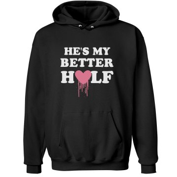 He's My Better Half Unisex Hanes Ultimate Cotton Heavyweight Hoodie