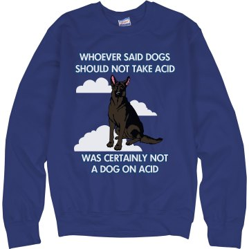 Not a Dog on Acid Unisex Hanes Crew Neck Sweatshirt