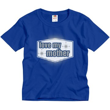 Love My Mother Youth Gildan Ultra Cotton Crew Neck Tee