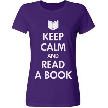 Keep Calm and Read a Book Misses Relaxed Fit Gildan Ultra Cotton Tee