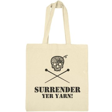Surrender Yer Yarn Liberty Bags Canvas Bargain Tote Bag