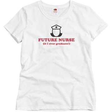 Future Nurse...maybe Misses Relaxed Fit Basic Gildan Ultra Cotton Tee