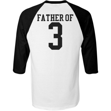 Father of 3 Baseball Tee Unisex Anvil 3/4 Sleeve Raglan Baseball Tee