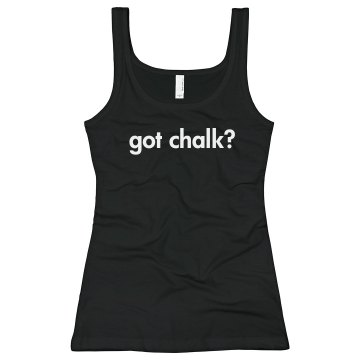 Got Chalk? Junior Fit Bella Longer Length 1x1 Rib Tank Top