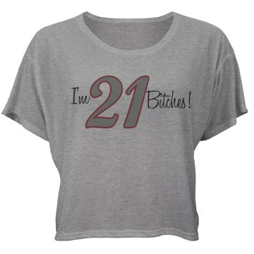 21 Bitches Crop Tee