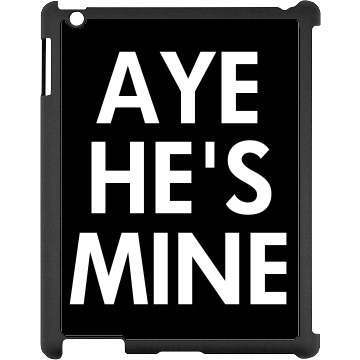 Aye He's Mine iPad Black iPad Snap-on Case