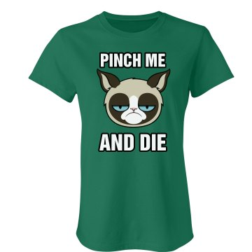 Pinch Me And Die Junior Fit American Apparel Fine Jersey Tee
