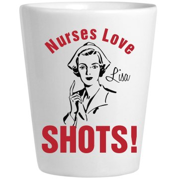 Nurses Love Shots Ceramic Shotglass