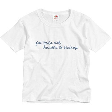 Fat Kids Harder To Kidnap Youth Basic Gildan Ultra Cotton Crew Neck Tee