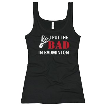 The Bad in Badminton Junior Fit Bella Longer Length 1x1 Rib Tank Top