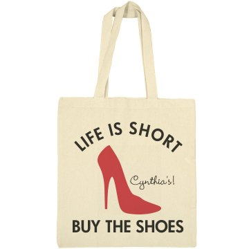 Life is Short Buy Shoes Liberty Bags Canvas Bargain Tote Bag