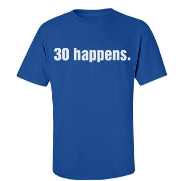 30 Happens-Men's Tee Unisex Port & Company Essential Tee