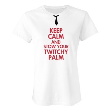 Keep Calm Twitchy Palm Junior Fit Bella Sheer Longer Length Rib Tee
