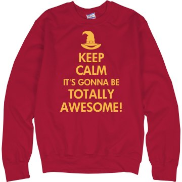 Keep Calm Totally Awesome Unisex Hanes Crew Neck Sweatshirt