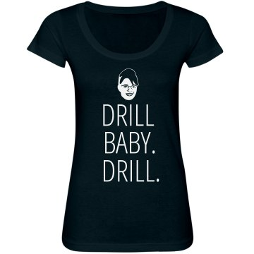 Drill Baby Drill Junior Fit Bella Sheer Longer Length Scoopneck Tee