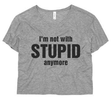 Not With Stupid Tee Misses Bella Flowy Boxy Lightweight Crop Tee