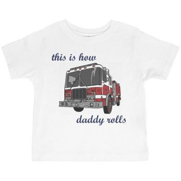 Daddy Rolls Tee Toddler Basic Gildan Ultra Cotton Crew Neck Tee