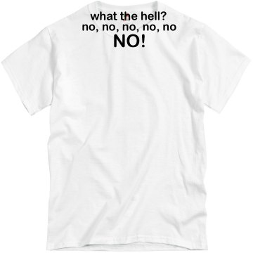 What the Hell! No, No, No Unisex Basic Gildan Heavy Cotton Crew Neck Tee