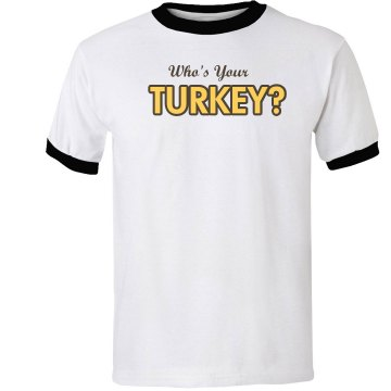 Who's Your Turkey Tee Unisex Anvil Ringer Tee