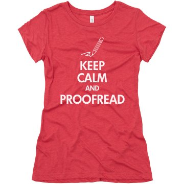 Keep Calm & Proofread Junior Fit Bella Triblend Tee