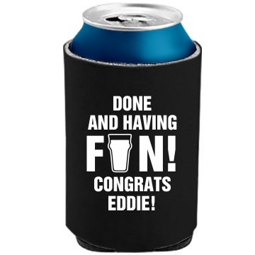 Done And Having Fun Grad The Official KOOZIE Can Kooler