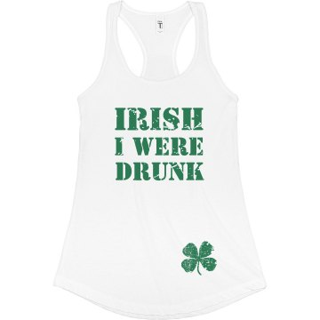 Irish I Were Drunk Junior Fit Bella Sheer Longer Length Rib Racerback Tank Top
