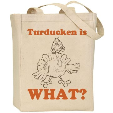Turducken Is What? Liberty Bags Canvas Tote