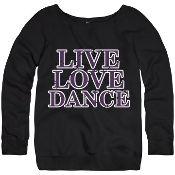 Love Dance Distressed Junior Fit Bella Triblend Slouchy Wideneck Sweatshirt