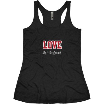 Love My Boyfriend Tank Junior Fit Bella Triblend Racerback Tank