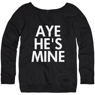 Aye He&#x27;s Mine Scoopneck Junior Fit Bella Triblend Slouchy Wideneck Sweatshirt