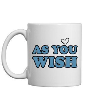 As You Wish 11oz Plastic Coffee Mug