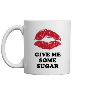 Give Me Some Sugar 11oz Ceramic Coffee Mug