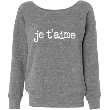 Je T'aime Letter Junior Fit Bella Triblend Slouchy Wideneck Sweatshirt