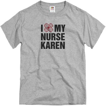 I Love Nurse Karen Unisex Basic Gildan Heavy Cotton Crew Neck Tee