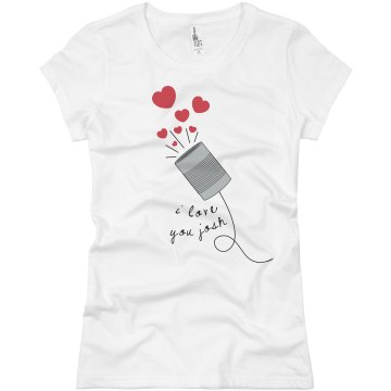 String Can Phone Love Her Junior Fit Basic Bella Favorite Tee