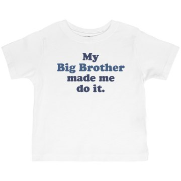 Big Brother Made Me Infant Bella Baby Long Sleeve Lap Shoulder Tee