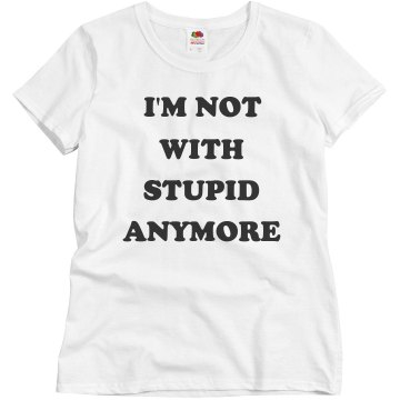 I'm Not With Stupid Misses Relaxed Fit Basic Gildan Heavy Cotton Tee