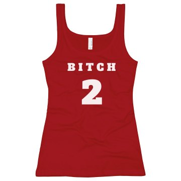 Bitch 2 Junior Fit Bella Longer Length 1x1 Rib Tank Top