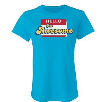Hello, I'm Awesome Junior Fit Bella Sheer Longer Length Rib Tee