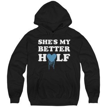She's My Better Half Unisex Hanes Ultimate Cotton Heavyweight Hoodie